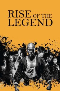 Rise of the Legend (Huang feihong zhi yingxiong you meng) (2014)