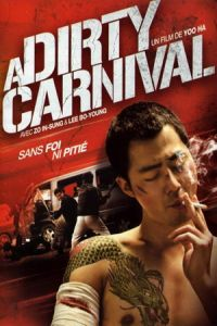 A Dirty Carnival (Biyeolhan geori) (2006)