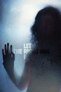 Let the Right One In (Låt den rätte komma in) (2008)