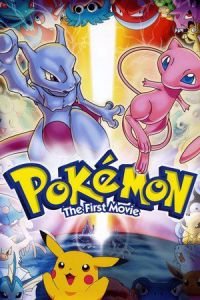 Pokémon: The First Movie – Mewtwo Strikes Back (Gekijô-ban poketto monsutâ – Myûtsû no gyakushû) (1998)