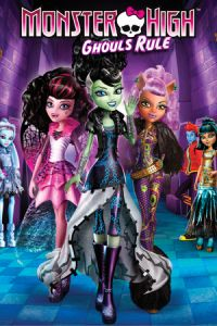 Monster High: Ghouls Rule! (2012)