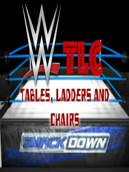 WWE TLC Tables, Ladders And Chairs (2015)