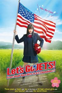 Nonton Let's Go, JETS! From Small Town Girls to U.S. Champions?! (Chiadan: Joshi kousei ga chiadansu de zenbei seihashichatta honto no hanashi) (2017) Film Subtitle Indonesia Streaming Movie Download Gratis Online