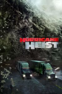 Nonton The Hurricane Heist (2018) Film Subtitle Indonesia Streaming Movie Download Gratis Online