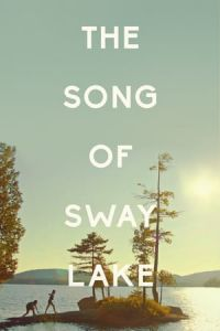 The Song of Sway Lake(2017)