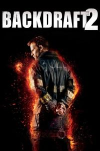 Backdraft II (Backdraft 2) (2019)