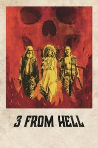 3 from Hell (Three from Hell) (2019)