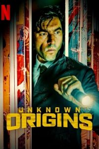 Unknown Origins (OrA­genes secretos) (2020)