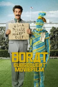 Borat Subsequent Moviefilm (Borat Subsequent Moviefilm: Delivery of Prodigious Bribe to American Regime for Make Benefit Once Glorious Nation of Kazakhstan) (2020)