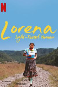 Lorena, Light-footed Woman (Lorena, La de pies ligeros) (2019)
